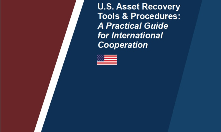 U.S. Asset Recovery Tools & Procedures: A Practical Guide for International Cooperation (Asset Recovery Guide)